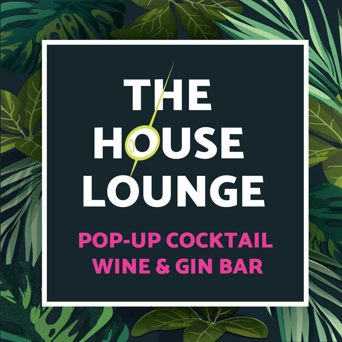 The House Lounge: Pop-up Cocktail, Wine & Gin Bar
