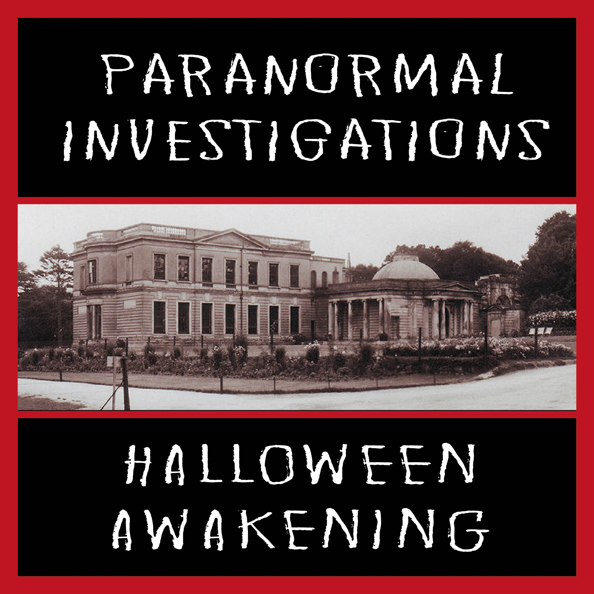 Paranormal Investigations – Halloween Awakening